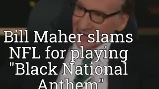 """Bill Maher slams NFL for playing """"Black National Anthem"""""""