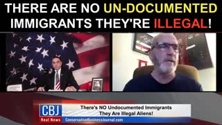 There Are NO Un-Documented Immigrants They're ILLEGAL!