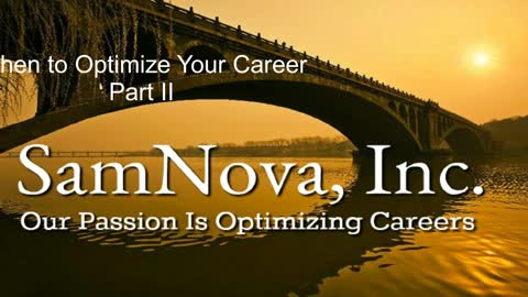 Optimize Your Career | When to Optimize Your Career | Part II
