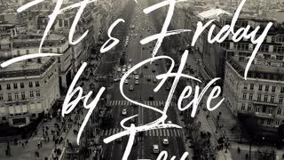 It's Friday by Steve Fey