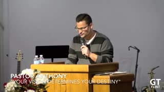 Your Vision Determine's Your Destiny By Pastor Anthony