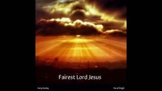 Fairest Lord Jesus - Hymn arrangement - Gary Gazlay