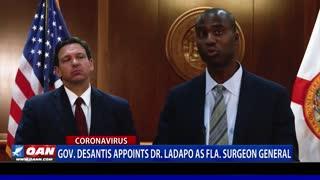 Gov. DeSantis appoints Dr. Ladapo as Fla. Surgeon General