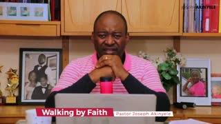 Walking by Faith by Pastor Joseph Akinyele
