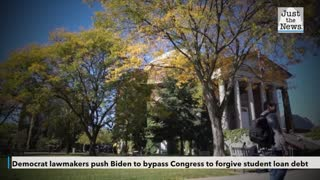 Democrat lawmakers and progressive groups push Biden to bypass Congress to forgive student loan debt
