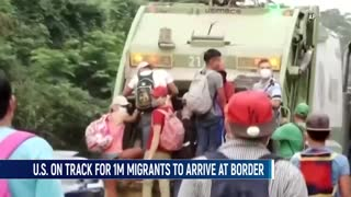 More Than One Million Migrants On Track To Arrive At Southern Border In 2021