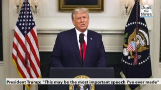 President Trump: 'This may be the most important speech I've ever made'