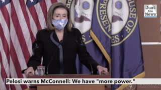 Pelosi warns McConnell: We have 'more power'