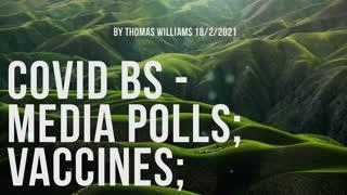 Covid BS - Media polls; Vaccines;