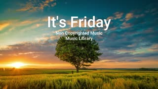 It's Friday ( Non Copyrighted Music) FREE FOR ALL MUSIC DOWNLOAD
