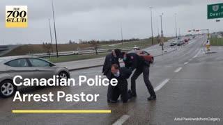 🚨 Canadian Police Arrest Pastor 🚨