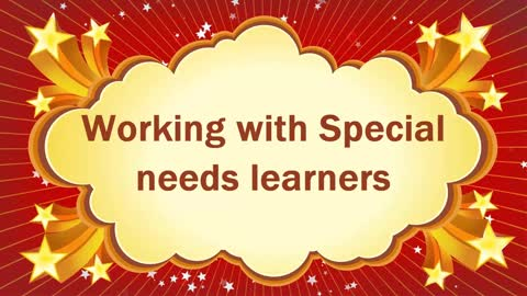 Working with Special Needs Learners