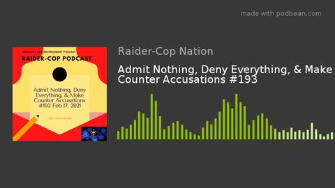 Admit Nothing, Deny Everything and Make Counter Accusations #193