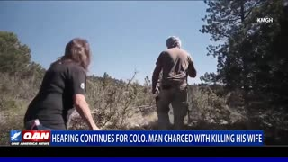 Hearing continues for Colo. Man charged with killing his wife
