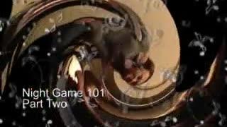 Night Game 101 part 2