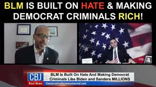 BLM is Built On Hate & Making Democrat Criminals Rich!