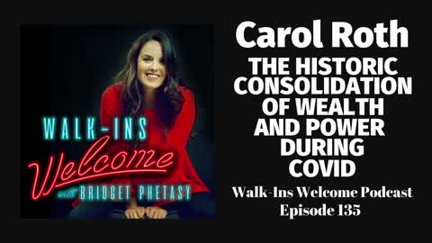 Walk-Ins Welcome Podcast 135 - Carol Roth
