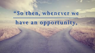 When opportunities appear, make the right choice.