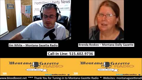 Montana Gazette Radio Live – We Will All Be Prisoners Soon and Brenda Roskos