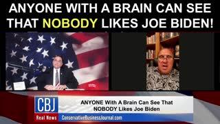 ANYONE With a Brain Can See That NOBODY Likes Joe Biden!