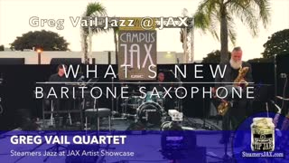 Bari Sax- Baritone Saxophone - Greg Vail What's New Greg Vail Jazz sax