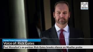 Paul Manafort's ex-partner Rick Gates breaks silence on Mueller probe