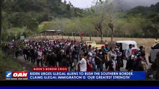 Biden urges illegal aliens to rush the southern border, says immigration is 'our greatest strength'
