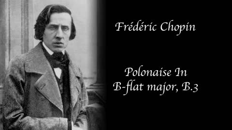 Chopin - Polonaise in B-flat major, B. 3