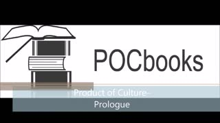 Product of Culture Prologue