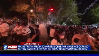 Mainstream media ignoring scenes of violence by radical leftists on President Trump's inauguration