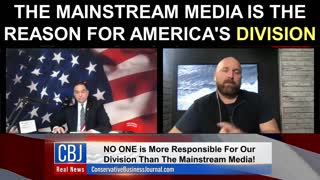 The Mainstream Media is The Reason for America's Division!