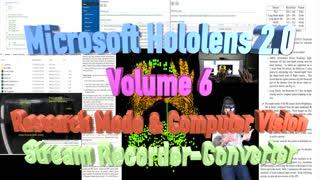 Microsoft Hololens 2.0 Volume 6: Research Mode-Record-Convert