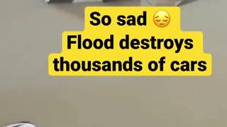So sad 😔 Flood destroys thousands of cars