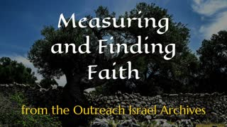 Measuring and Finding Faith - Outreach Israel News Archives