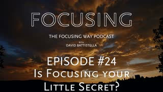 TFW-24: Is Focusing your little secret?