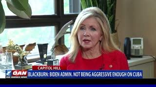 Sen. Blackburn: Biden admin. not being aggressive enough on Cuba