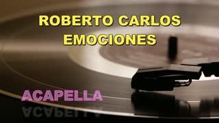 ROBERTO CARLOS/ EMOCIONES /ACAPELLA