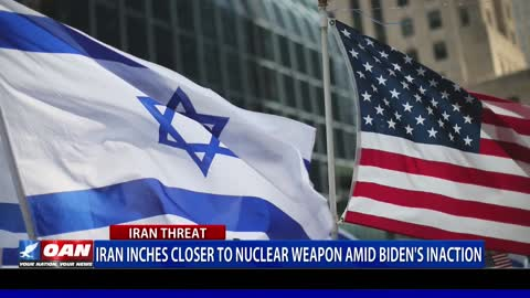 Iran inches closer to nuclear weapon amid Biden's inaction