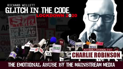 GLITCH IN THE CODE LOCKDOWN 2020 - CHARLIE ROBINSON (THE MAINSTREAM MEDIA HAVE BLOOD ON THEIR HANDS)