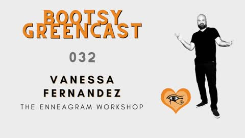 "BGA Bootsy Greencast #032 ""Unpeeling the Onion"" w/ Vanessa Fernandez of the Enneagram Workshop"