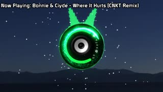 Bonnie & Clyde - Where It Hurts ( Remix) (Bass Boosted)