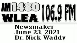 Wlea Newsmaker, June 23, 2021, Dr. Nick Waddy