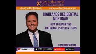 Graham Parham Shares How To Qualify For Income Property Loans