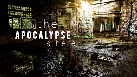 The apocalypse is here