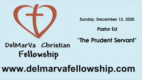 12-13-20 - Pastor Ed - The Prudent Servant
