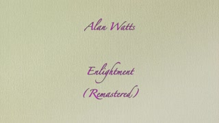 Alan Watts Enlightenment (Remastered) 🔆