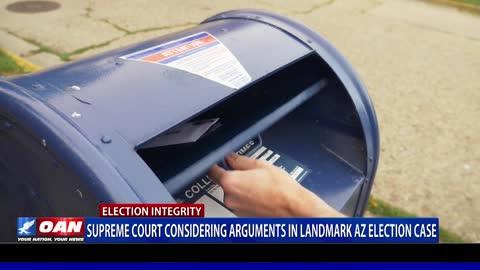Supreme Court considering arguments in landmark Ariz. Election case