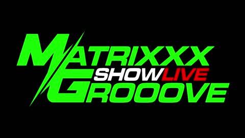 Matrixxx/Grooove Live 9/01/21