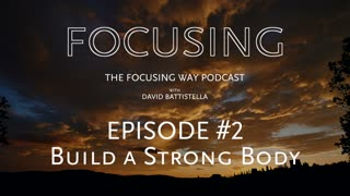 TFW Podcast 002: Build a Strong Body!
