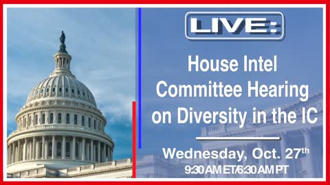 LIVE: House Intel Committee Hearing on Diversity in the IC
